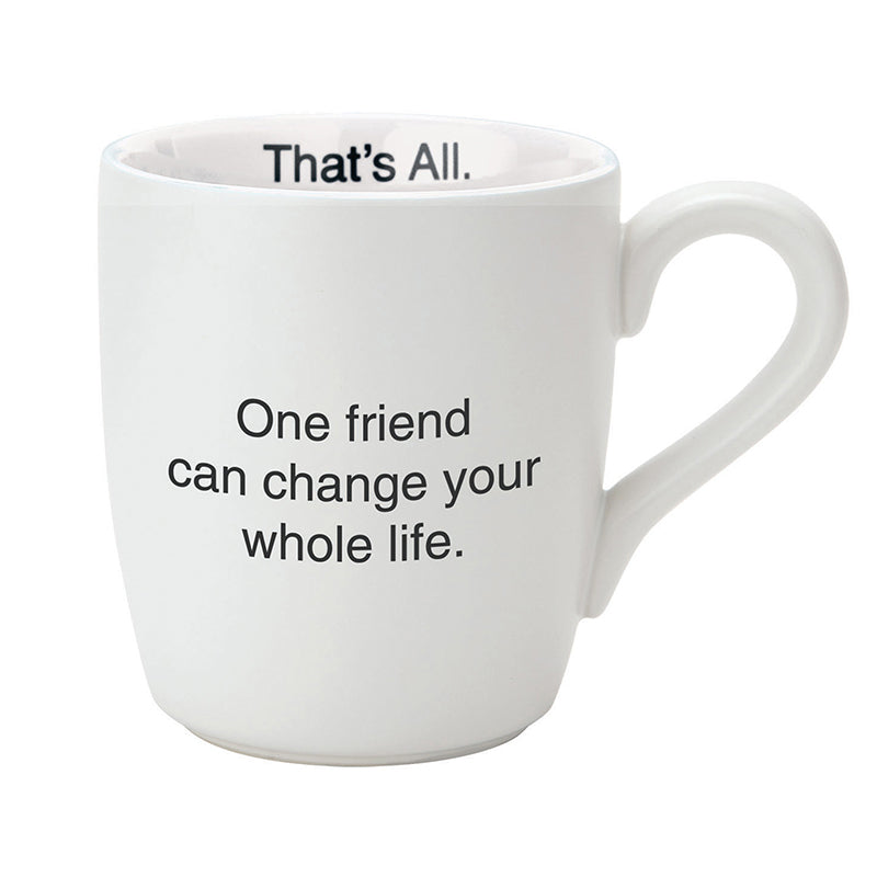 That's All Mug - One Friend Can Change