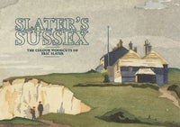 Slater's Sussex: The Colour Woddcuts of Eric Slater