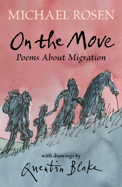 On the Move - Michael Rosen & Quentin Blake