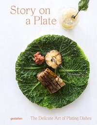 Story On a Plate - The Delicate Art of Plating Dishes (English)