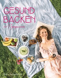 Gesund backen mit Veganpassion