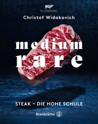Medium Rare Steak - die hohe Schule