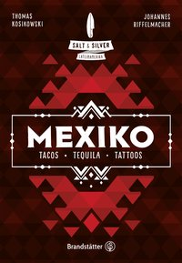 Salt & Silver Mexiko - Tacos, Tequila, Tattoos