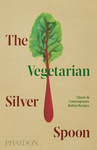 The Vegetarian Silver Spoon Classic and Contemporary Italian Recipes