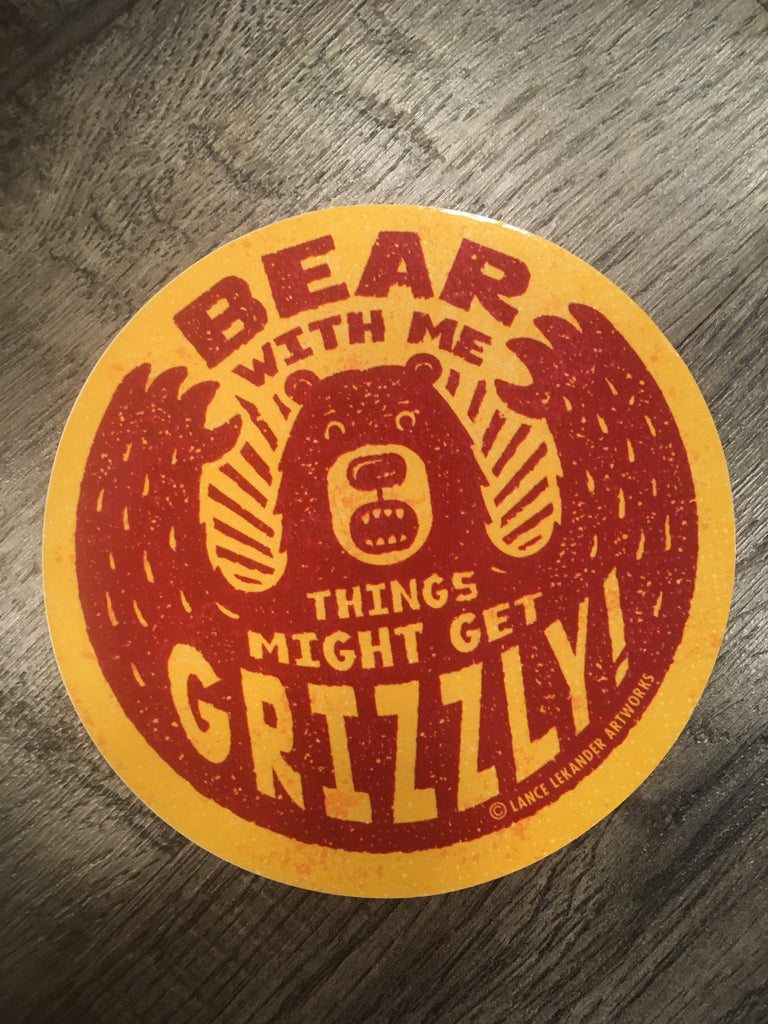 Bear with Me - Grizzly sticker