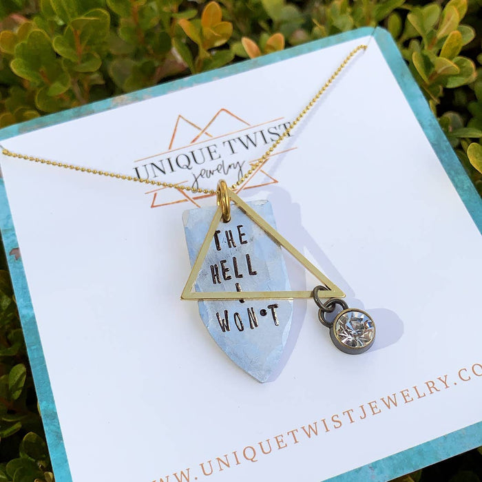 'The Hell I Won't' Necklace | Unique Twist Jewelry