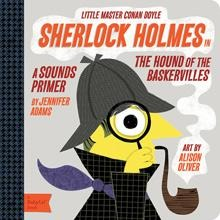 Sherlock Holmes in the Hound of the Baskervilles : A BabyLit® Sounds Primer - Nature Baby Outfitter