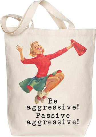 'Be Agressive' Tote Bag | Morado Designs