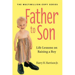 Father to Son | Life Lessons on Raising a Boy | Workman Publishing