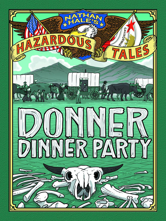 Nathan Hales Hazardous Tales Gn Vol 03 Donner Dinner Party