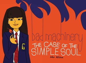Bad Machinery Gn Vol 03 Case Of Simple Soul