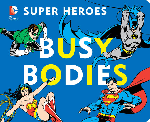 Dc Super Heroes Busy Bodies Board Book - Books