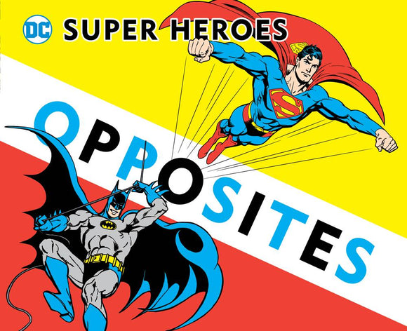 Dc Super Heroes Book Of Opposites Board Book