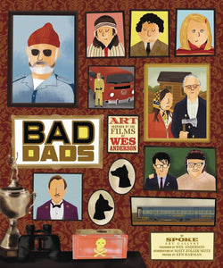 Bad Dads Art Inspired By Films Wes Anderson Hc