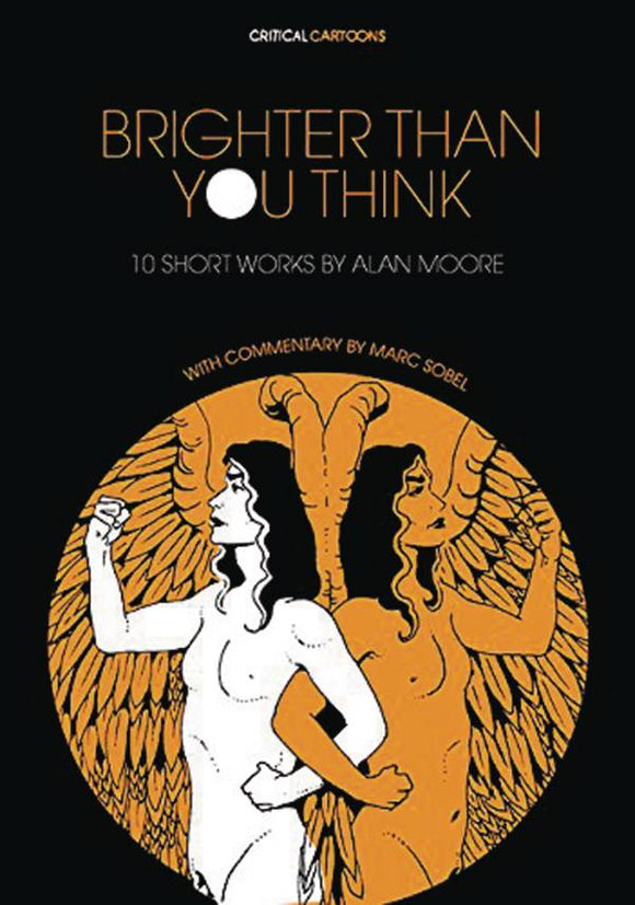 Brighter Than You Think 10 Short Works By Alan Moore T