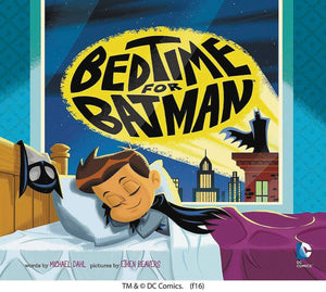 Bedtime For Batman Yr Picture Book