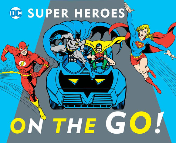 Dc Super Heroes On The Go Board Book