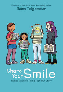 Share Your Smile Rainas Guide to Telling Your Own Story HC - Books