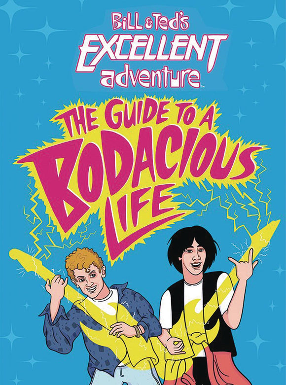 Bill & Teds Excellent Adventure Guide to Bodacious Life HC - Books