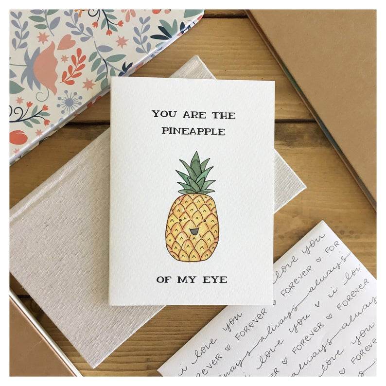 Card, You are the Pineapple of my Eye