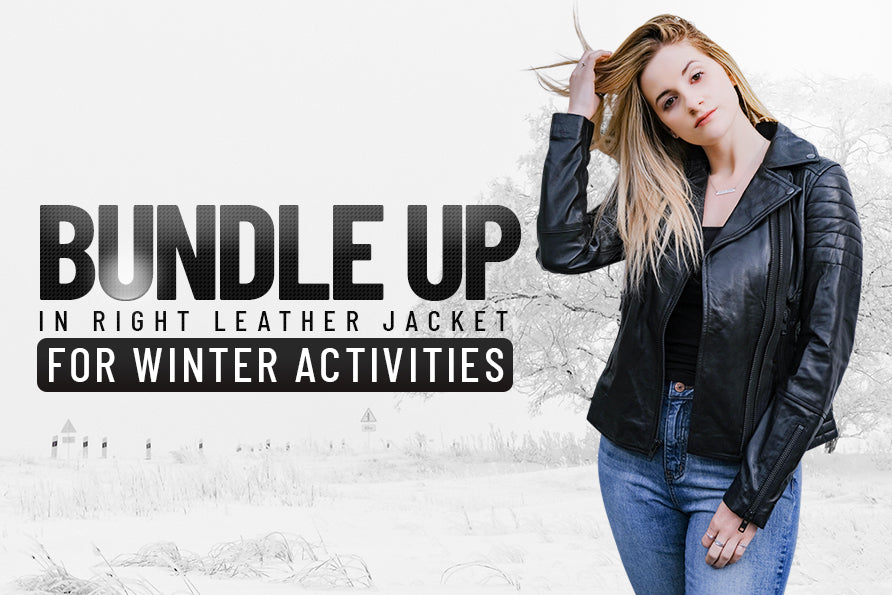 Bundle Up In Right Leather Jacket for Winter Activities!