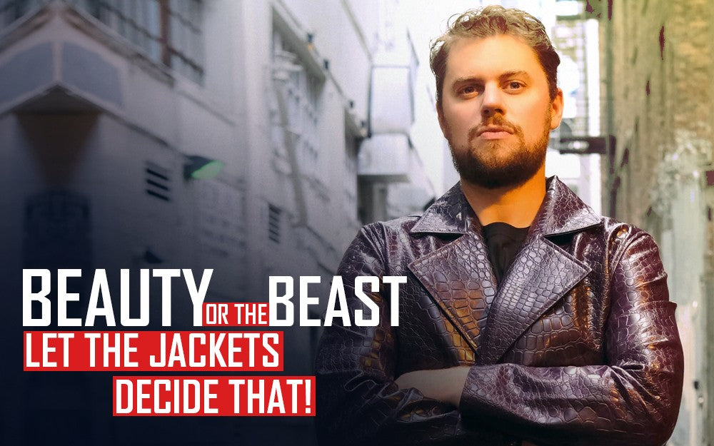Beauty or the Beast? Let The Jackets Decide That!