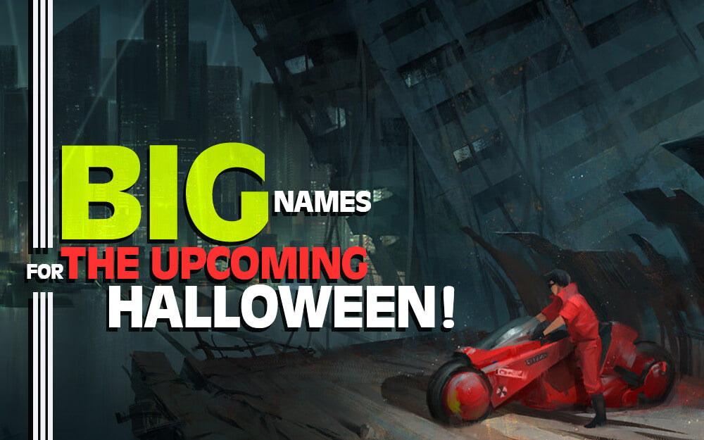 Big Names for the Upcoming Halloween!