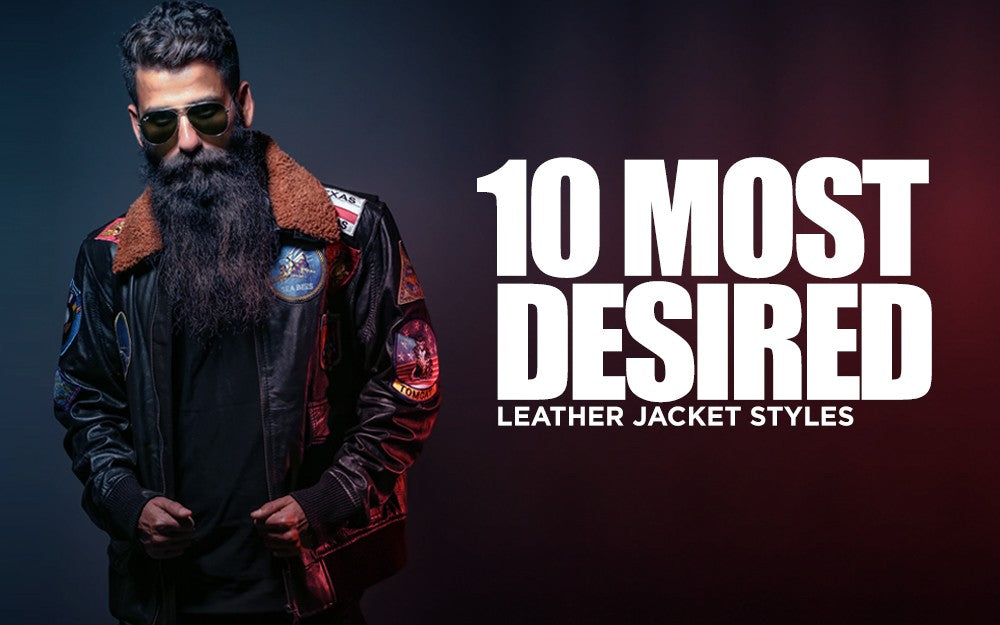 10 Most Desired Leather Jacket Styles