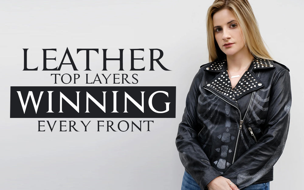 Leather Top Layers Winning Every Front!
