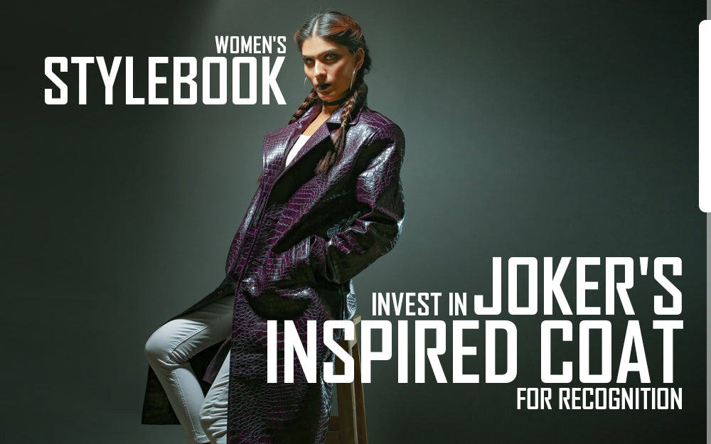 Women's Stylebook: Invest in Joker's Inspired Coat for Recognition