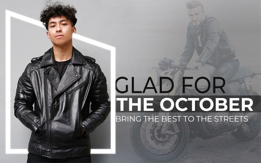 Glad For The Octobers? Bring The Best To The Streets!
