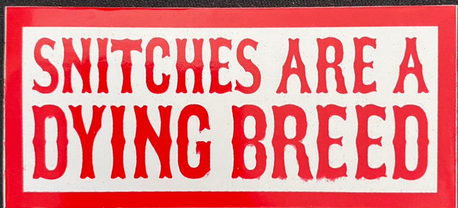 Snitches are a dying breed sticker #55