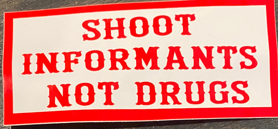 Shoot Informants sticker