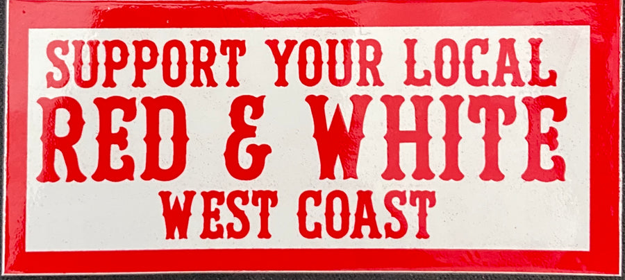 Support your local red & white west coast sticker