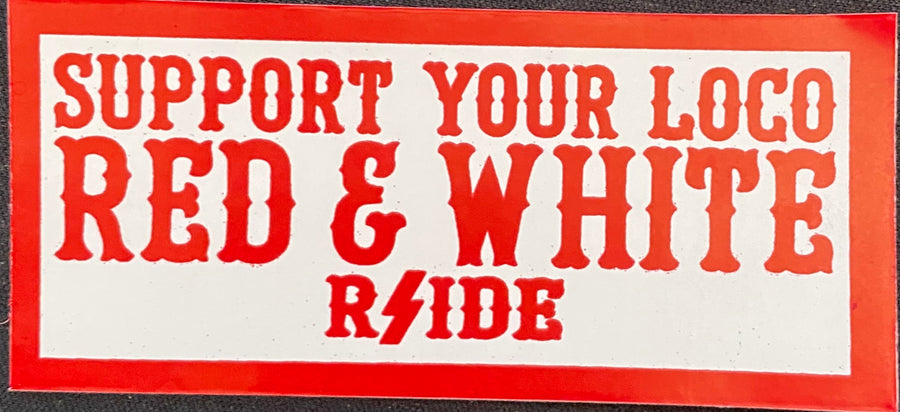Support your loco red and white Rside sticker