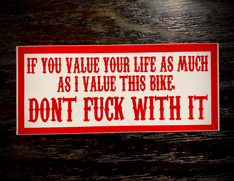 If you value your life sticker #69