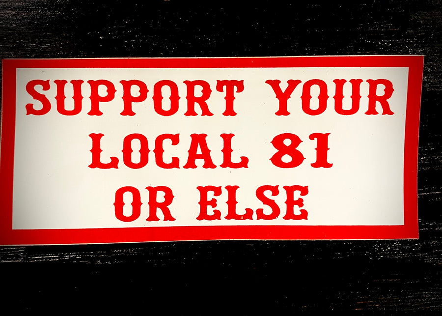 Support your local 81 or else #5