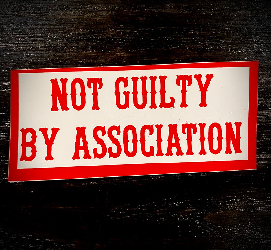 Not guilty by association sticker #8