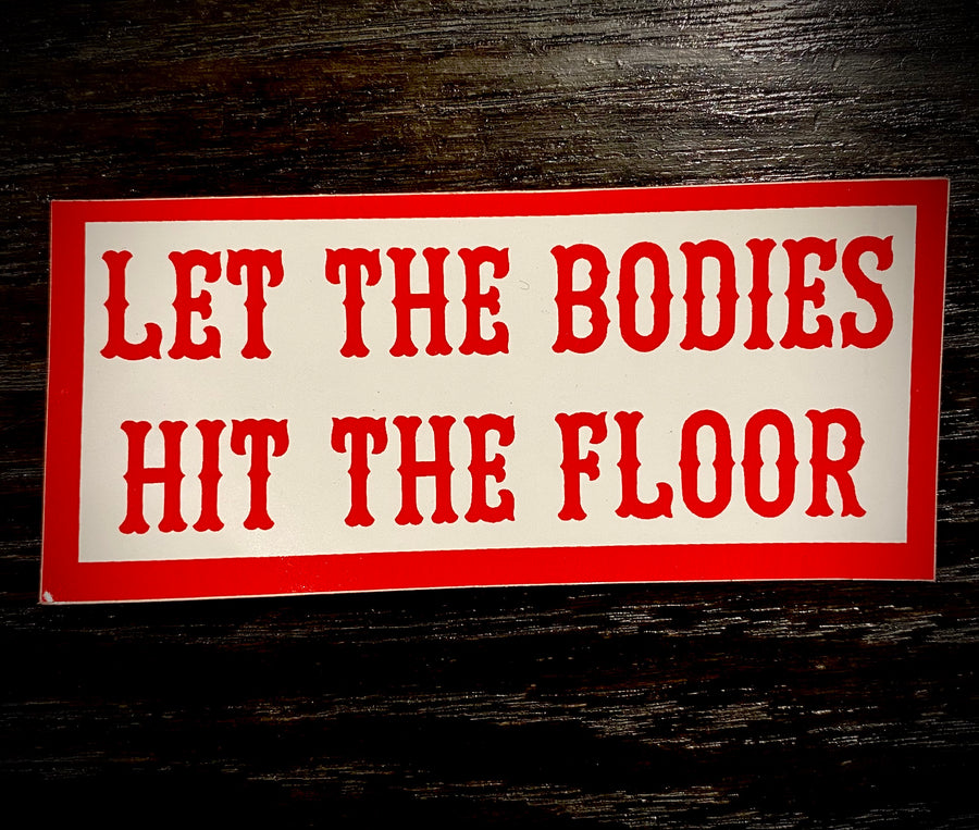 Let the bodies sticker