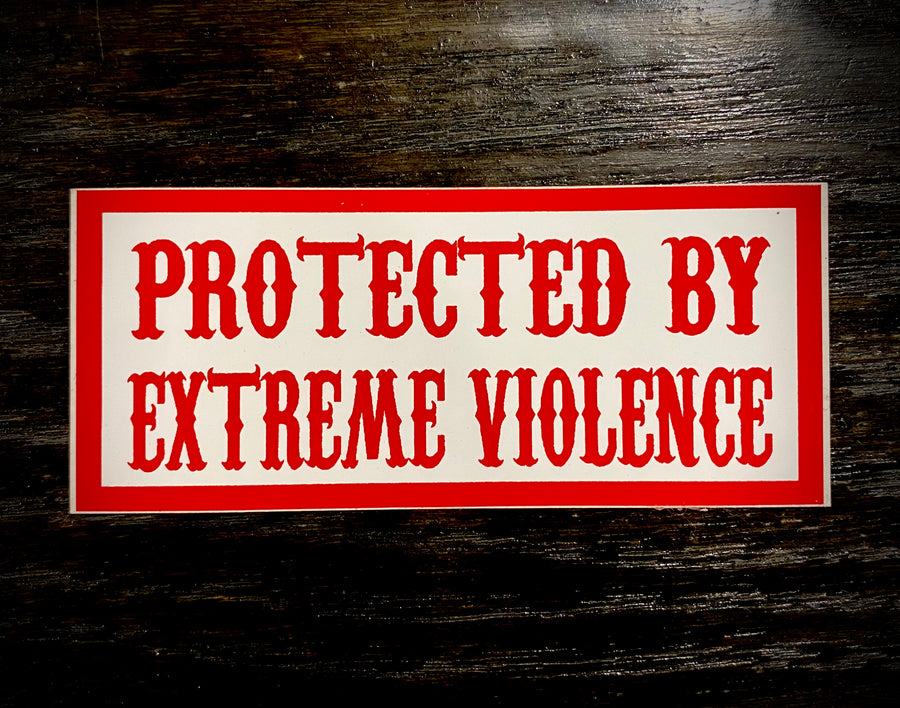 Protected by extreme violence sticker