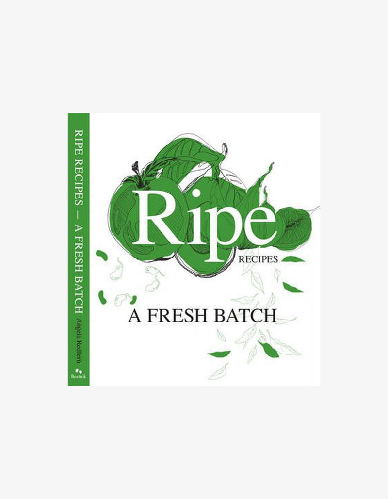 Ripe Recipes A Fresh Batch Book