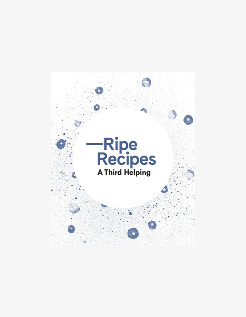 Ripe Recipes A Third Helping Book