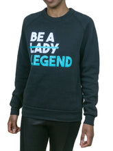 Load image into Gallery viewer, Be A Legend Sweatshirt