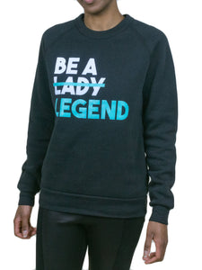 Be A Legend Sweatshirt