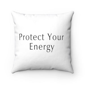 """Everything Changes"" / ""Protect Your Energy"" Pillow"