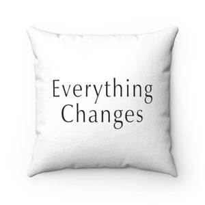 "Open image in slideshow, ""Everything Changes"" / ""Protect Your Energy"" Pillow"