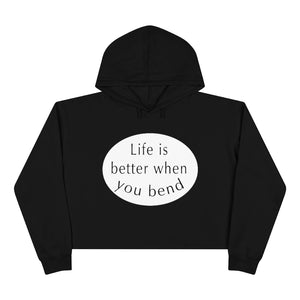 "Open image in slideshow, ""Life is Better When You Bend"" Crop Hoodie"