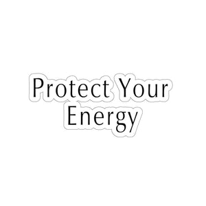 "Open image in slideshow, ""Protect Your Energy"" Sticker"