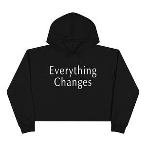 "Open image in slideshow, ""Everything Changes"" Crop Hoodie"