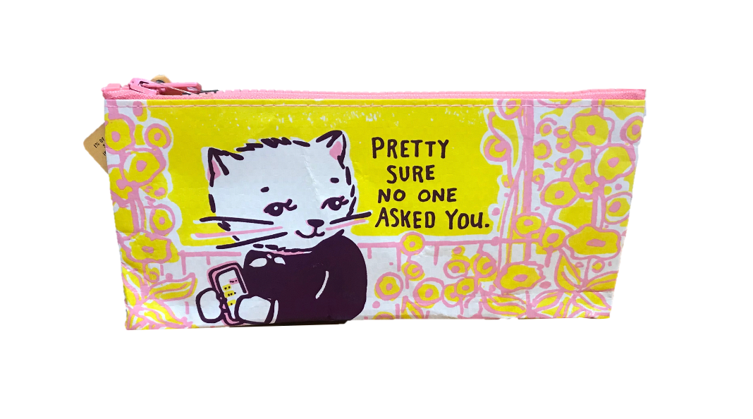 "Blue Q ""Pretty Sure No One Asked You"" Pencil Case"